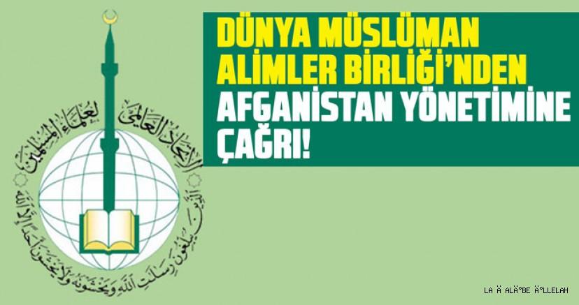 Dünya Müslüman Alimler Birliğinden, Afganistan hükümetine çağrı!