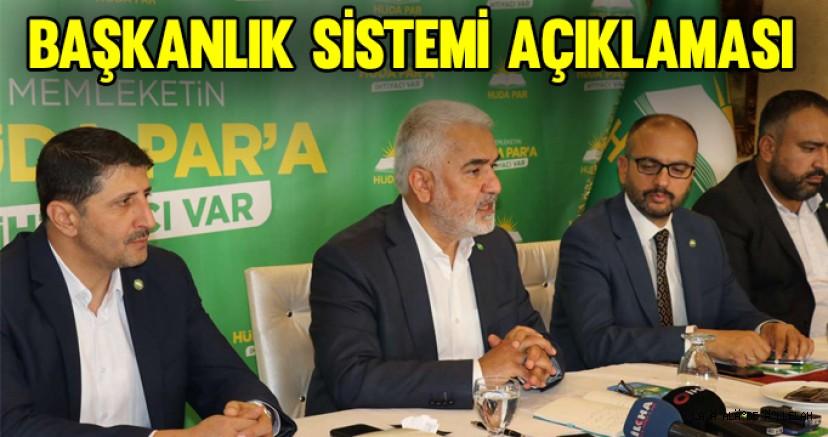 HÜDA PAR Genel Başkanı Yapıcıoğlu'ndan 'başkanlık sistemi' açıklaması!