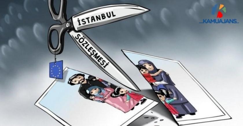 İstanbul Sözleşmesi ile Din ve Namustan gelen normlar ortadan kaldırılıyor!