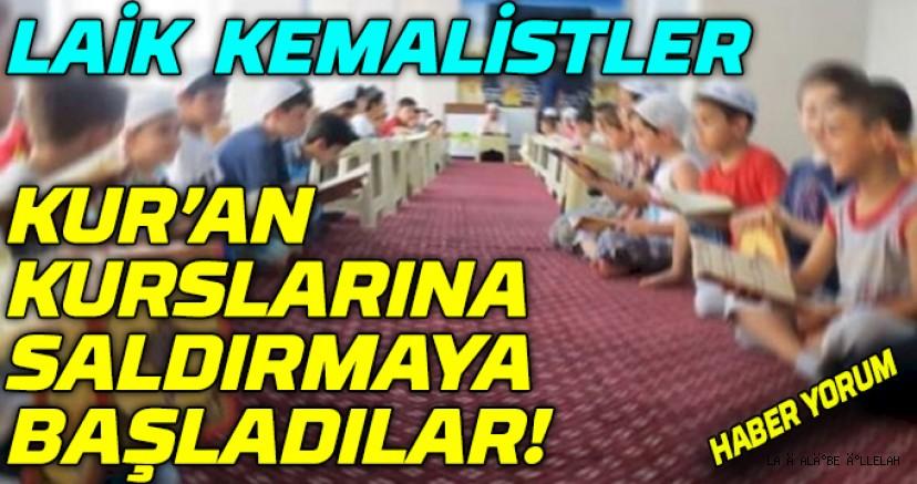 Kur'an Kurslarına Saldırmaya Başladılar!